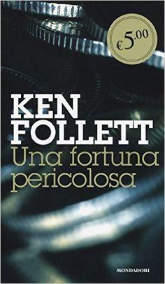 Amazon.it: Una fortuna pericolosa - Ken Follett, R. Rambelli - Libri