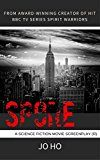 Free Kindle Book -   Spore: A Science Fiction Movie Screenplay (rated R/18)