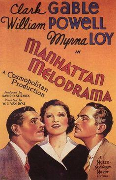 1934's Manhattan Melodrama starring Clark Gable, William Powell, and Myrna Loy.