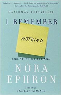 Amazon.fr - I Remember Nothing: And Other Reflections - Nora Ephron - Livres
