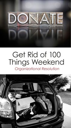 Get Rid of 100 Things Weekend // Organizational Resolution *I am so doing this with the kids