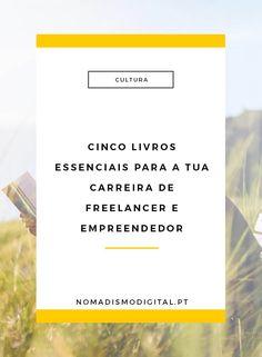 Cinco livros essenciais para uma carreira de freelancer e empreendedor digital |Nomadismo Digital Portugal via @nomadigitalpt