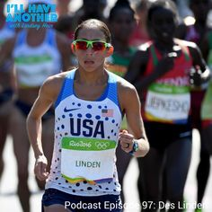 I'll Have Another Podcast Episode 97: Des Linden. Des Linden is one of the most consistent American Marathoners of all time. She is fast, she is fiesty and she's chasing down her big W. Des is a two-time Olympian in the marathon and has placed second at Boston, Chicago and the US Olympic Trials. She holds a marathon PR of 2:22:38. Des is toeing the line in Boston this year along with several other notable American Women! #womensrunning #bostonmarathon #boston #runhappy #marathontraining…