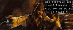 He'd always try his best. | Community Post: 19 Reasons Captain Jack Sparrow Would Be The Ideal Life Coach