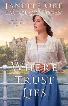 Where Trust Lies by Janette Oke and Laurel Oke Logan Releases February 2015