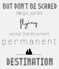 Falling is just like flying except that there's a more permanent destination. - Moriarty