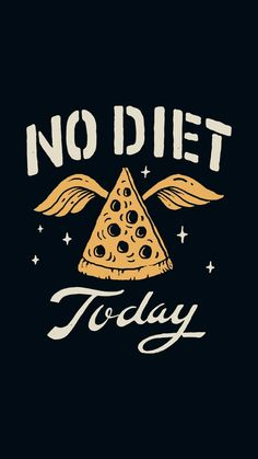 No diet today~ cute wallpaper for phone, cute wallpapers, porsche logo, screenprinting Cute Wallpaper For Phone, Iphone Wallpaper, Design Kaos, Pizza Logo, Typography, Lettering, Tee Shirt Designs, Skull Art, Graphic