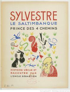 [Léon Chancerel],Sylvestre, le saltimbanque:  prince des 4 chemins, histoire vécue et racontée par l'oncle Sébastien, Bouasse jeune. (S.M.), 1937. Illustrations by Turenne Chevallereau.