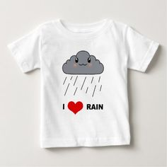 I love Rain Baby T-Shirt - click/tap to personalize and buy I Love Rain, Consumer Products, Basic Colors, Cotton Tee, Sensitive Skin, My Love, Fabric, T Shirt, Baby