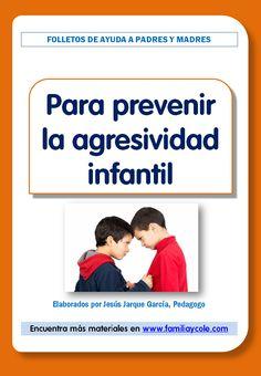 Folleto para descargar con pautas para las familias para prevenir la agresividad infantil, pensado para niños de Educación Infantil y Primaria