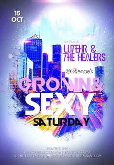 Grown & Sexy Saturday- DJ, Dinner & Dancing  featuring live music by Luther & The Healers! #SoulFood #ItsWhatWeDo
