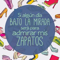 Shoe lover. #fashionquotes #moda #frases