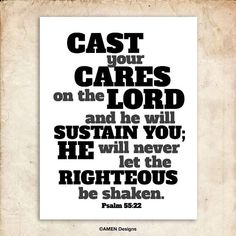 Cast your cares on the Lord. Psalm 55:22. 8x10in  DIY Printable Christian Poster. PDF.Bible Verse.