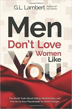[Free eBook] Men Don't Love Women Like You: The Brutal Truth About Dating, Relationships, and How to Go from Placeholder to Game Changer Author G. Got Books, Books To Read, Like You, Told You So, Believe, Journey, P90x, Single Mom Quotes, Dont Love