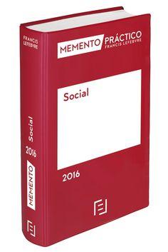 Memento práctico Francis Lefebvre. Social : 2016 / [obra realizada por la redacción de Ediciones Francis Lefebvre]. Francis Lefebvre, imp. 2016