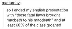 K so my class is studying Macbeth rn and I NEED to do this