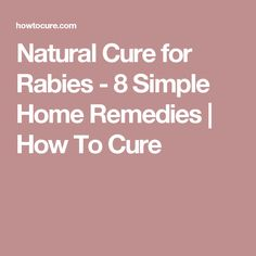 Natural Cure for Rabies - 8 Simple Home Remedies | How To Cure