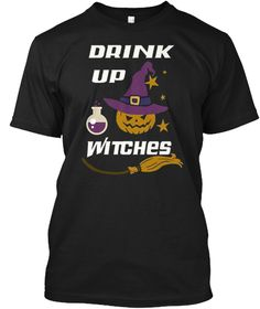 Drink Up Witches Funny T Shirt Black T-Shirt Front