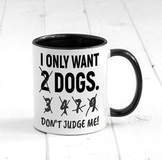 I only want dogs don't judge me mug. Dog mug, cool mug, funny mug, cute mug, ceramic mug, coffee mug, tea mug, wine. #mugs #coffee #shopping #gifts #commissionlink