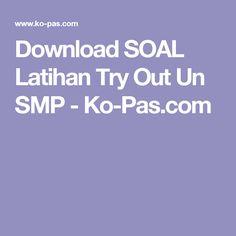 Download SOAL Latihan Try Out Un SMP - Ko-Pas.com