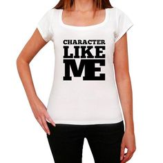 #character #like #me #tshirt #women #white Show off with these tees! Choose one or more for yourself --> https://www.teeshirtee.com/collections/like-me-womens-t-shirt-white/products/character-like-me-white-womens-short-sleeve-rounded-neck-t-shirt-100-cotton-available-in-sizes-xs-s-m-l-xl?utm_content=buffer5dff0&utm_medium=social&utm_source=pinterest.com&utm_campaign=buffer