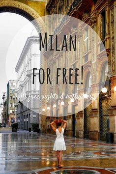 42 Amazing Free Things to Do in Milan - The Crowded Planet - 10 Free Things to see in Milan – visit Milan on a budget during Fashion Week & beyond, discover M - Things To Do In Italy, Free Things To Do, Positano, Cool Places To Visit, Places To Travel, Milan Travel, Italy Travel Tips, Budget Travel, Cheap Travel