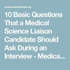 10 Basic Questions That a Medical Science Liaison Candidate Should Ask During an Interview - Medical Science Liaison Jobs