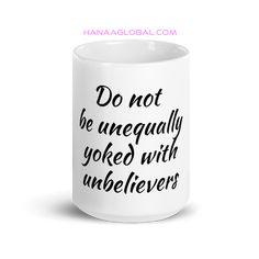 Do Not Be Unequally Yoked With Unbelievers Mug 15ozWhite glossy mug with nicefresh aqua design.Ceramic15oz mug dimensions: height - 4.7