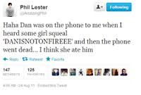Yeah, Phil. Because a fangirling Danosaur would eat their idol, right? xD