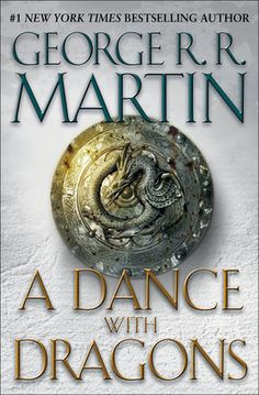 Book 5 of a Song of Ice and Fire: A Dance with Dragons. What I'm currently reading now.