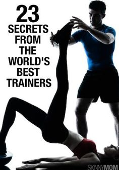Excellent article well worth reading - '23 secrets from the world's best trainers'.  Health and fitness // gym // workouts // exercise // training // fat loss // muscle gain // better body