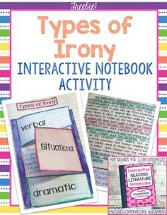 This freebie includes a complete interactive reading notebook lesson on the three types of irony: situational irony, verbal irony, and dramatic irony. It is a bonus lesson that is not included in my other notebook products, so be sure to download this if you own those as well.This lesson includes 2 activities and is aligned to CCSS standards for grades 6-10.Are you thinking about using interactive notebooks in your reading classroom?