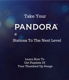 Get more out of Pandora by creating playlists of all your favorite, thumbed-up songs. - Housewife Eclectic