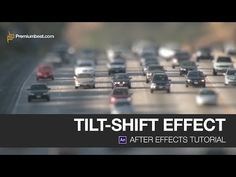 Adobe After Effects Tilt Shift Tutorial