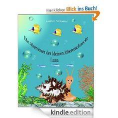 Schaut mal, wie niedlich! Das wäre doch etwas zum Vorlesen für die Kleinen! Die Abenteuer der kleinen Meeresschnecke Luna von Heike Siewert mit tollen Illustrationen! :-)