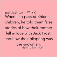 OH GODS THIS IS WEIRD JACK FROST, THE GUARDIAN, AND KHIONE ARE THE PARENTS OF OLAF?!?!?!?!?