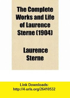 The Complete Works and Life of Laurence Sterne (Volume 3) (9780217890410) Laurence Sterne , ISBN-10: 0217890415  , ISBN-13: 978-0217890410 ,  , tutorials , pdf , ebook , torrent , downloads , rapidshare , filesonic , hotfile , megaupload , fileserve