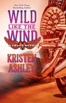 Wild Like The Wind Chaos 6 By Kristen Ashley Kristen Ashley Books Kristen Ashley Books To Read Online