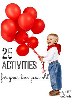 Toddlers are busy, busy, busy! These 25 activities for your two year old are perfect keep to your little one busy throughout the day!