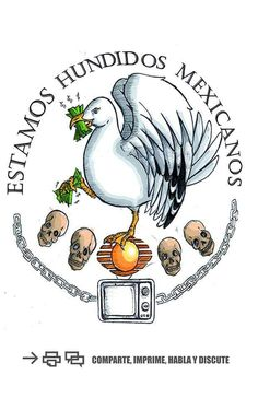 Estamos Hundidos Mexicanos política mal gobierno México