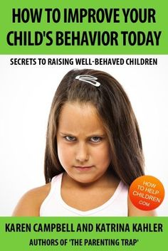 How To Improve Your Child's Behavior Today (The Parenting Trap) by Katrina Kahler, http://www.amazon.co.uk/gp/product/B008RTHXMY/ref=cm_sw_r_pi_alp_z7y6qb0WEGQ68