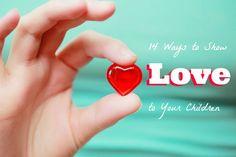 14 Ways to Show Love to Your Children - VINCI