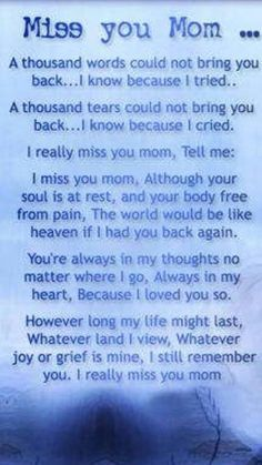 Mom not a day goes by that I don't think of you. Love you mom! Daughter Quotes, Mother Quotes, Rip Mom Quotes, Missing Mom Quotes, Daddy, Mom I Miss You, Mom Poems, Grief Poems, Grieving Quotes