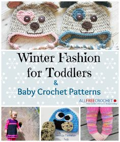 With cute crochet characters from our newest collection Winter Fashion for Toddlers + Baby Crochet Patterns, your little ones will love getting ready for playtime this winter.