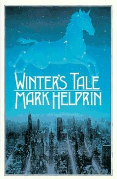 Winter's Tale by Mark Helprin--Time for me to read this again. This is a hard book to categorize. Fantasy, I suppose, but so much more. On my top 10 list.