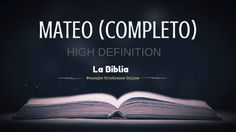 LIBRO DE MATEO COMPLETO ORIGINAL HD - REINA VALERA NUEVO TESTAMENTO