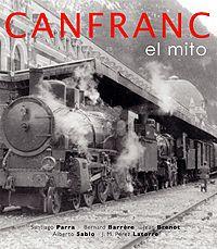 CANFRANC. El mito. Toda la historia de la línea de ferrocarril y la Estación de Canfranc. El volumen consta de 330 páginas y reproduce más de 600 fotografías históricas, muchas de ellas inéditas, y varios documentos de gran valor para ilustrar la peripecia del ferrocarril. Por primera vez ven la luz interesantísimas fotografías de magníficos archivos. En conjunto se reproducen mas de 600 imágenes, casi todas ellas captadas antes de 1970.