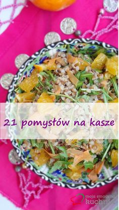 Moja smaczna kuchnia: 21 pomysłów na kasze!