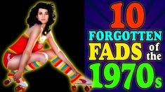 1970s Flashback - 10 Fads You've Probably Forgotten About (Part 1)