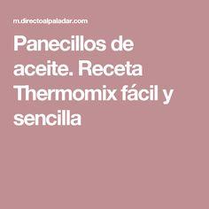 Panecillos de aceite. Receta Thermomix fácil y sencilla